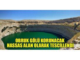 Konyanın Obruk Gölü korunacak hassas alan olarak tescillendi