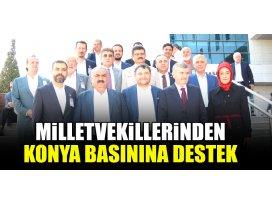 Milletvekillerinden Konya basınına destek
