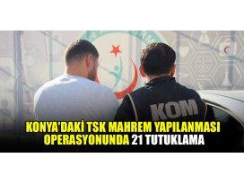 Konyada FETÖ'nün TSK mahrem yapılanması operasyonunda 21 tutuklama