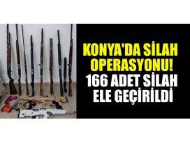 Konyada silah operasyonu: 166 adet silah ele geçirildi