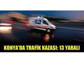Konyada trafik kazası: 13 yaralı