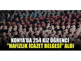 Konyada 254 kız öğrenci Hafızlık İcazet Belgesi aldı