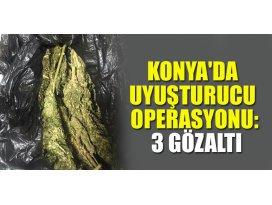 Konyada uyuşturucu operasyonu: 3 gözaltı
