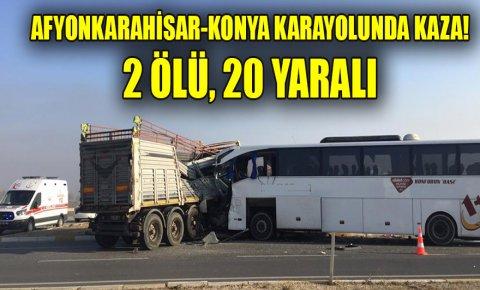 Afyonkarahisar-Konya karayolunda kaza! 2 ölü, 20 yaralı