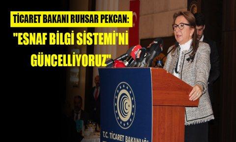 Ticaret Bakanı Ruhsar Pekcan: Esnaf Bilgi Sistemini güncelliyoruz
