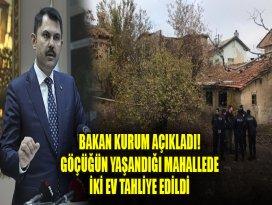 Bakan Kurum açıkladı! Göçüğün yaşandığı mahallede iki ev tahliye edildi