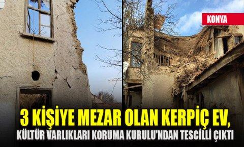 3 kişiye mezar olan kerpiç ev, Kültür Varlıkları Koruma Kurulundan tescilli çıktı