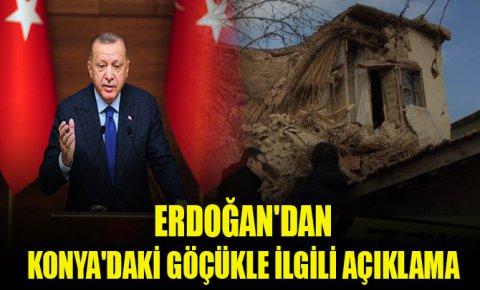 Erdoğandan Konyadaki göçükle ilgili açıklama