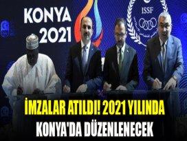 İmzalar atıldı! 2021 yılında Konyada düzenlenecek