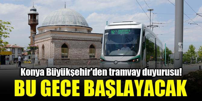 Konya Büyükşehirden tramvay duyurusu!