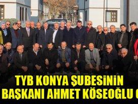 TYB Konya Şubesinin yeni başkanı Ahmet Köseoğlu oldu