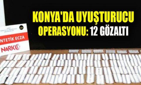 Konyada uyuşturucu operasyonu: 12 gözaltı