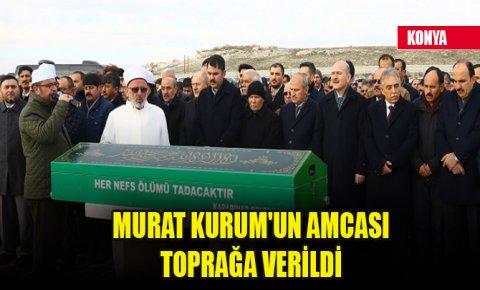 Çevre ve Şehircilik Bakanı Murat Kurumun amcası Konyada toprağa verildi