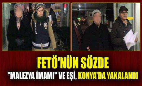FETÖnün sözde Malezya imamı olan Ahmet K. ile eşi, Konyada saklandıkları evde gözaltına alındı