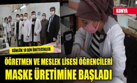 Konyada öğretmen ve meslek lisesi öğrencileri maske üretimine başladı