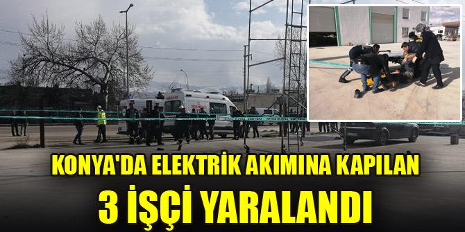 Konyada elektrik akımına kapılan 3 işçi yaralandı