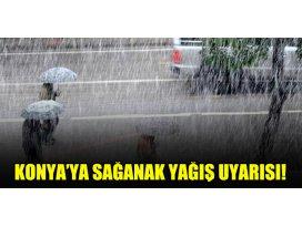 Konyaya sağanak yağış uyarısı!