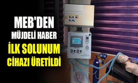 MEBden müjdeli haber: İlk solunum cihazı üretildi