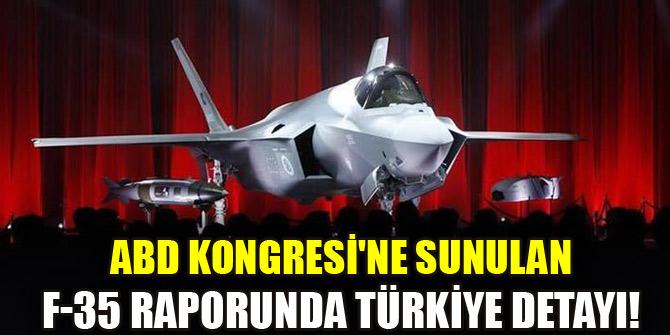 ABD Kongresine sunulan F-35 raporunda Türkiye detayı!