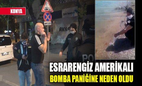 Konyada göle balık bırakan esrarengiz Amerikalı, bu kez bomba paniğine neden oldu