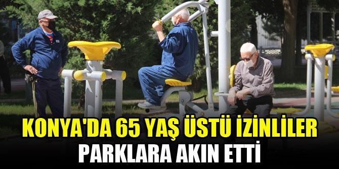 Konyada 65 yaş üstü izinliler parklara akın etti