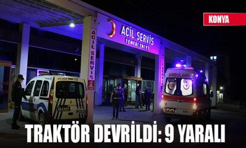 Konyada traktör devrildi, 9 kişi yaralandı