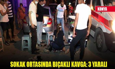 Konyada sokak ortasında bıçaklı kavga: 3 yaralı