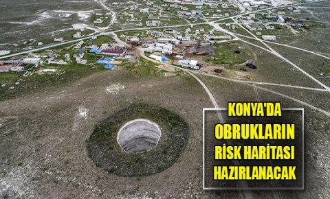 Konyada obrukların risk haritası hazırlanacak
