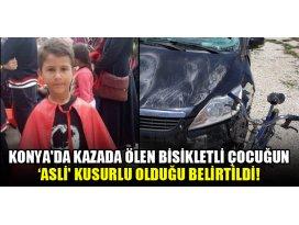 Konyada kazada ölen bisikletli çocuğun asli kusurlu olduğu belirtildi!