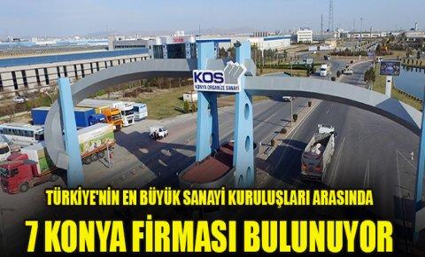 Türkiyenin en büyük sanayi kuruluşları arasında 7 Konya firması var