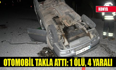 Konyada otomobil takla attı: 1 ölü, 4 yaralı