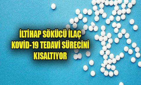 İltihap sökücü ilaç Kovid-19 tedavi sürecini kısaltıyor