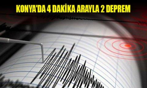 Konyada 4 dakika arayla 2 deprem