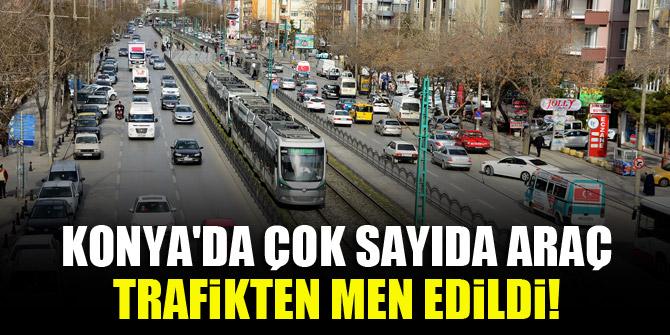 Konyada çok sayıda araç trafikten men edildi!