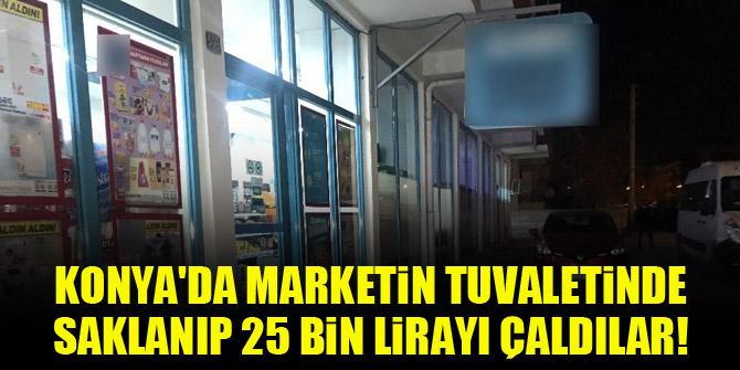 Konyada marketin tuvaletinde saklanıp 25 bin lirayı çaldılar!