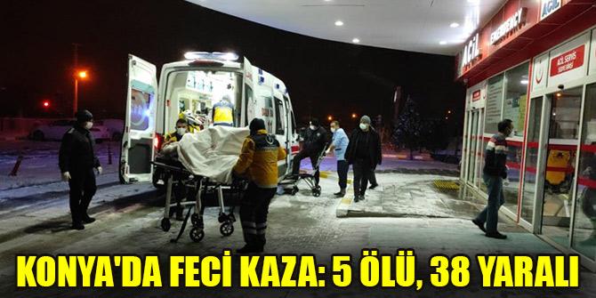 Konyada feci kaza: 5 ölü, 38 yaralı