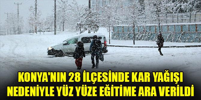 Konyanın 28 ilçesinde kar yağışı nedeniyle yüz yüze eğitime ara verildi