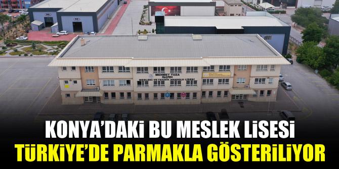 Konya'daki bu meslek lisesi, Türkiye'de parmakla gösteriliyor