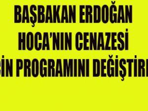 Başbakan Erdoğan programını değiştirdi