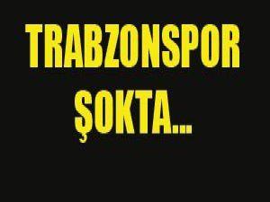Trabzonspor şokta..