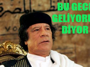 Kaddafi Bingaziyi tehdit etti