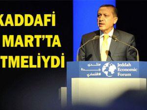 Erdoğan; Kaddafiyi aradım, dedim ki...
