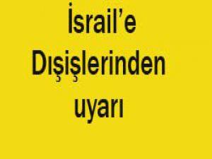 Dışişleri Bakanlığından İsraile Uyarı