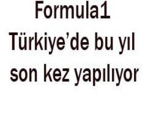 F1 Türkiye gelecek yıl yok