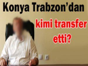 Trabzondan Konyaya transfer