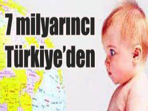 İşte Türkiyenin 7 milyarıncı bebeği