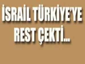 İsrailden Türkiyeye Rest