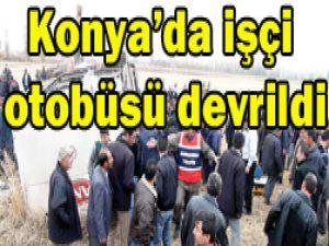 Konya işçi otobüsü devrildi: 34 yaralı