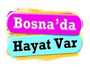 Bosnada hayat var
