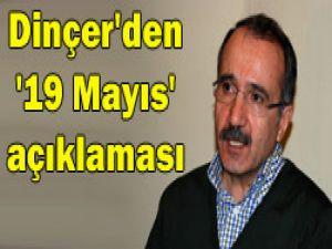 Bakan Dinçerden 19 Mayıs açıklaması